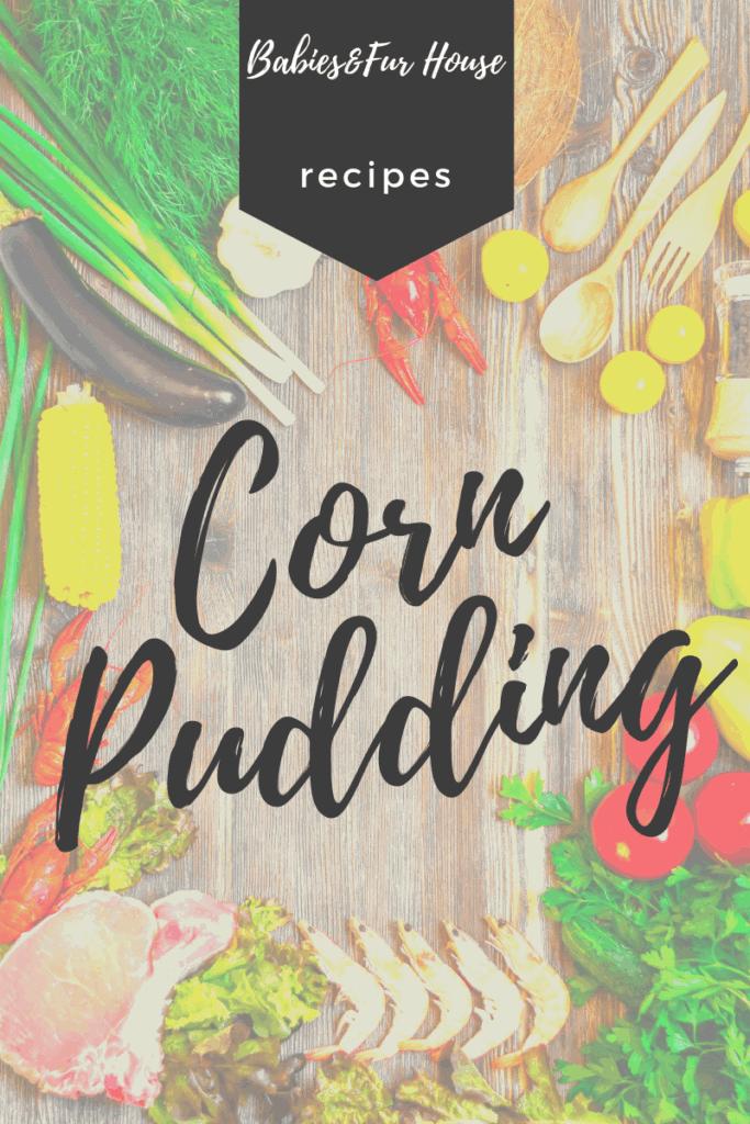 Corn Pudding: Mama's Southern Style Recipe #sidedish #recipes #siderecipes #cornrecipes #cornpudding