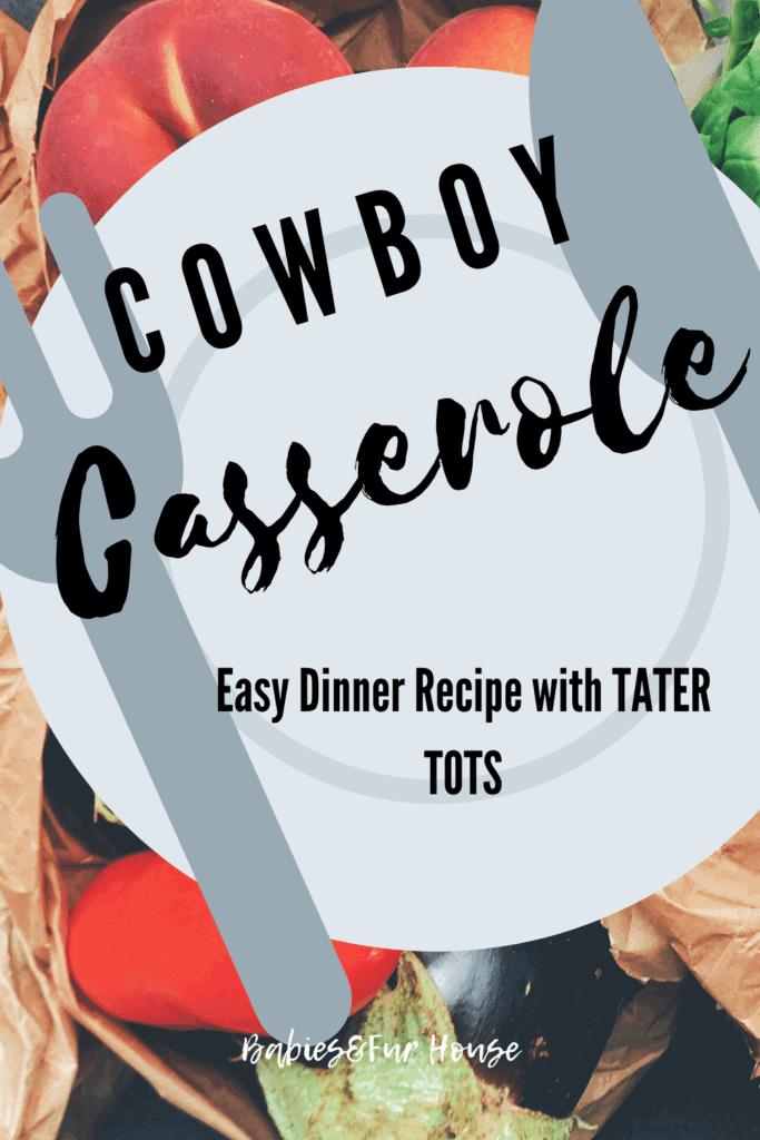 Cowboy Casserole. An easy dinner recipe with tater tots. #dinner #dinnerideas #dinneridea #food #recipes #easyrecipes