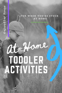 At-Home Toddler Activities for when you're stuck at home #toddleractivities #kidactivities #childactivities