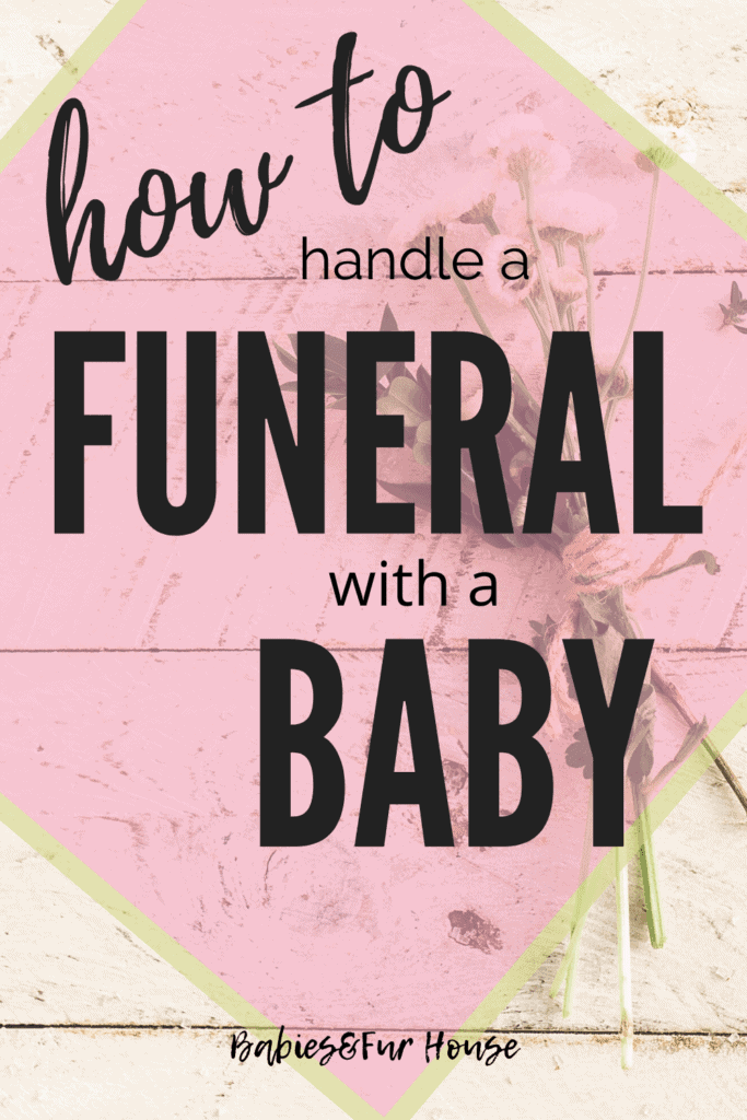 How To Handle A Funeral With A Baby #funeral #momstruggles #funeralwithababy