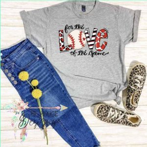 For The Love Of The Game Softball Tee